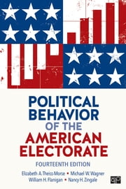 Political Behavior of the American Electorate ebook by Professor Elizabeth A. Theiss-Morse, Michael W. Wagner, William H. Flanigan,...