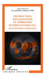 Instruction, socialisation et approches interculturelles : des rapports complexes ebook by Yves Lenoir,Frédéric Tupin