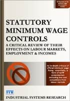 Statutory Minimum Wage Controls ebook by Lewis F. Abbott