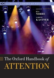 The Oxford Handbook of Attention ebook by Anna C. Nobre,Sabine Kastner
