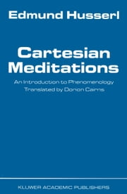 Cartesian Meditations - An Introduction to Phenomenology ebook by Dorion Cairns,Edmund Husserl