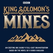 King Solomon's Mines - BBC Radio 4 full-cast dramatisation audiobook by H. Rider Haggard