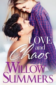 Love and Chaos - A Growing Pains Novel ebook by Willow Summers