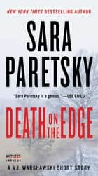 Death on the Edge - A V.I. Warshawski Short Story ebook by Sara Paretsky