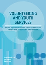 Volunteering and youth services: Essential readings on volunteering and volunteer management for social work, social policy and urban management. ebook by Linda Bridges Karr,Lucas Meijs,Judith Metz