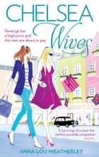Chelsea Wives 電子書 by Anna-Lou Weatherley