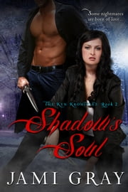 Shadow's Soul ~ The Kyn Kronicles ~ Book 2 ebook by Kobo.Web.Store.Products.Fields.ContributorFieldViewModel