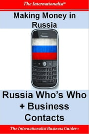 Making Money in Russia: Russia Who's Who + Business Contacts ebook by Patrick W. Nee