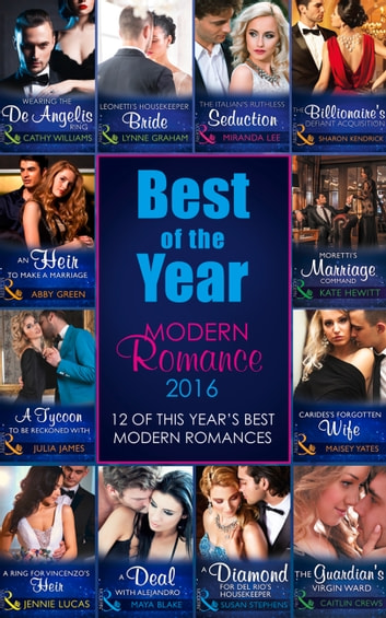 The Best Of The Year - Modern Romance 2016 電子書籍 by Cathy Williams,Lynne Graham,Miranda Lee,Sharon Kendrick,Julia James,Abby Green,Kate Hewitt,Maisey Yates,Jennie Lucas,Maya Blake