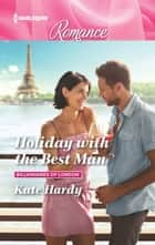 Holiday with the Best Man ebook by Kate Hardy