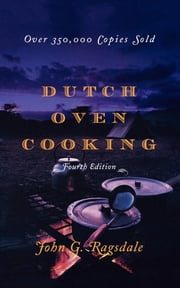 Dutch Oven Cooking ebook by John G. Ragsdale