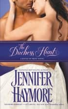 The Duchess Hunt ebook by Jennifer Haymore