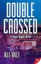 Double-Crossed ebook by Ali Vali