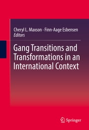 Gang Transitions and Transformations in an International Context ebook by Cheryl L. Maxson,Finn-Aage Esbensen