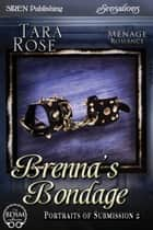 Brenna's Bondage ebook by Tara Rose