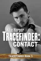 Tracefinder: Contact ebook by Kaje Harper