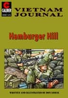 Vietnam Journal: Hamburger Hill #1 ebook by Don Lomax
