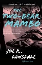 The Two-Bear Mambo ebook by Joe R. Lansdale