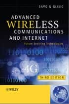 Advanced Wireless Communications and Internet ebook by Savo G. Glisic