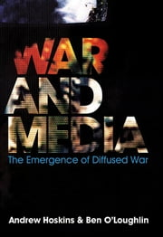 War and Media ebook by Andrew Hoskins,Ben O'Loughlin