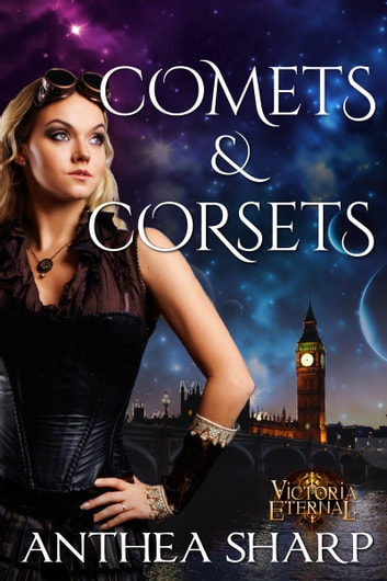 Comets and Corsets - Five Victorian Spacepunk Stories ebook by Anthea Sharp