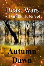 Dark Lands: Beast Wars ebook by Autumn Dawn