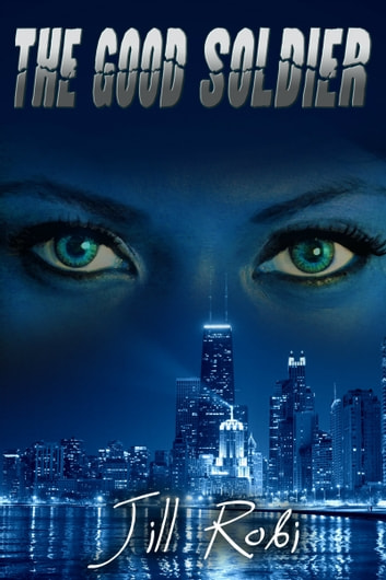 The Good Soldier ebook by Jill Robi