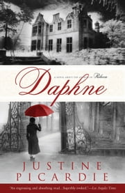 Daphne - A Novel ebook by Justine Picardie