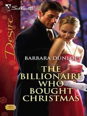 The Billionaire Who Bought Christmas ebook by Barbara Dunlop