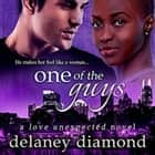 One of the Guys audiobook by Delaney Diamond