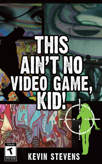 This Ain't No Video Game, Kid! ebook by Kevin Stevens