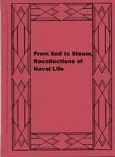 From Sail to Steam, Recollections of Naval Life ebook by A. T. Mahan