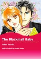 THE BLACKMAIL BABY - Mills&Boon ebook by Natalie Rivers, Miwa Tachiki