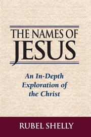 The Names of Jesus ebook by Rubel Shelly
