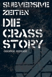 Die Story von Crass: George Berger ebook by George Berger