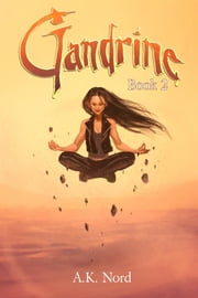 Gandrine Book 2 ebook by A. K. Nord