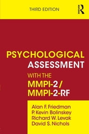 Psychological Assessment with the MMPI-2/MMPI-2-RF ebook by Alan F. Friedman,P. Kevin Bolinskey,Richard W. Levak,David S. Nichols