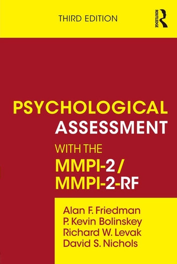 Psychological Assessment with the MMPI-2 / MMPI-2-RF ebook by Alan F. Friedman,P. Kevin Bolinskey,Richard W. Levak,David S. Nichols
