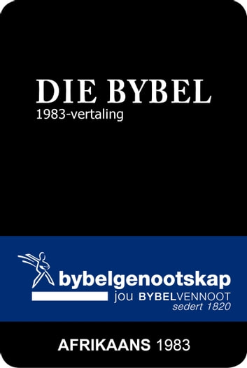 Die Bybel (1983-vertaling) ebook by Bible Society of South Africa