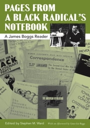 Pages from a Black Radical's Notebook - A James Boggs Reader ebook by James Boggs,Stephen M. Ward,Grace Lee Boggs