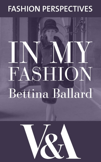 In My Fashion ebook by Bettina Ballard