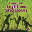 Playing with Light and Shadows audiobook by Jennifer Boothroyd