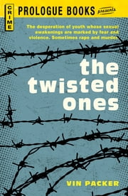 The Twisted Ones ebook by Vin Packer