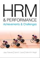 HRM and Performance - Achievements and Challenges ebook by David E Guest, Jaap Paauwe, Patrick Wright