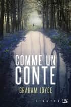 Comme un conte ebook by Louise Lafon, Graham Joyce