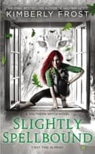 Slightly Spellbound ebook by