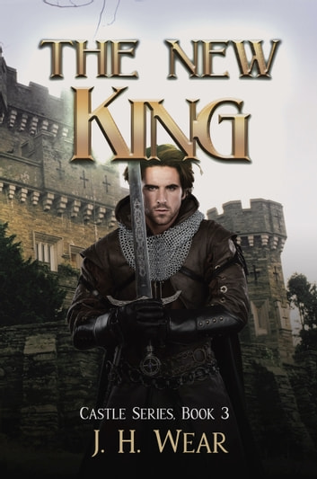 The New King ebook by J. H. Wear