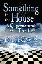 Something in the way ebook and audiobook search results something in the house a supernatural thriller ebook by d l lewis fandeluxe Epub