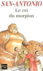 Le cri du morpion ebook by SAN-ANTONIO