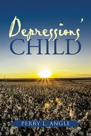 Depressions' Child ebook by Perry L. Angle